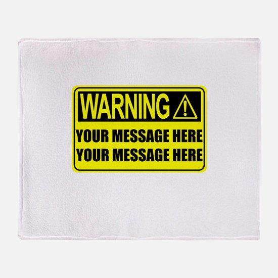 Personalize It, Warning Sign Throw Blanket