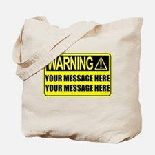 Personalize It, Warning Sign Tote Bag