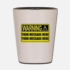 Personalize It, Warning Sign Shot Glass