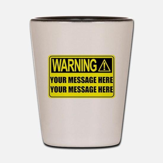 Personalize It, Warning Sign Shot Glass