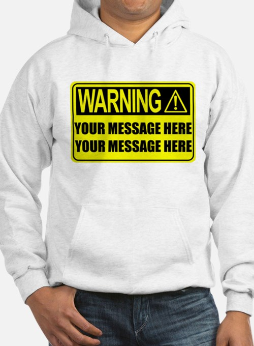 Personalize It, Warning Sign Hoodie
