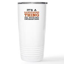 It's a Saxophone Thing Travel Mug