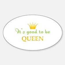 Its Good To Be Queen Decal