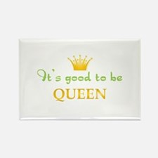 Its Good To Be Queen Rectangle Magnet
