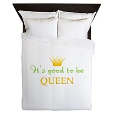 Its Good To Be Queen Queen Duvet