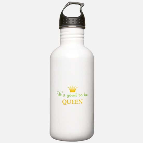 Its Good To Be Queen Water Bottle