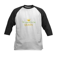 Its Good To Be Queen Baseball Jersey