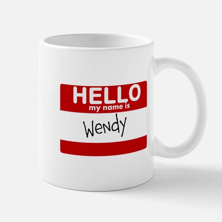 Hello My Name Is Wendy Mug