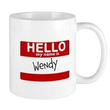 Hello My Name Is Wendy Small Mugs