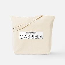 Remember Gabriela Tote Bag