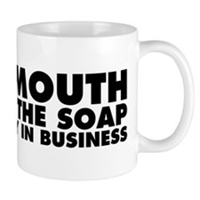 My Mouth Keeps the Soap Industry in Business Mug