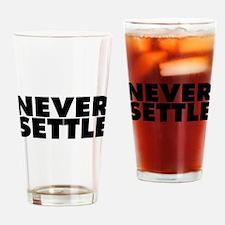 Never Settle Drinking Glass