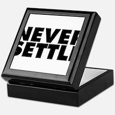 Never Settle Keepsake Box
