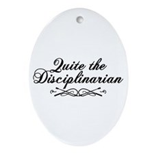 Quite The Disciplinarian Decorative Ornament (Oval