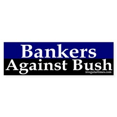 Bankers Against Bush Bumper Sticker