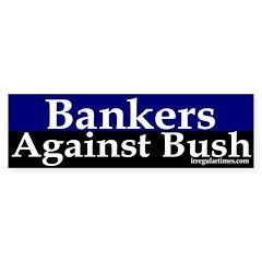 Bankers Against Bush Bumper Bumper Sticker