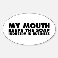 My Mouth Keeps the Soap Industry in Business Stick