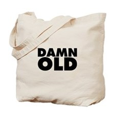 Damn Old Tote Bag