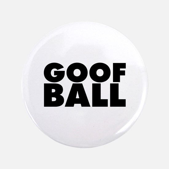 """Goofball 3.5"""" Button"""