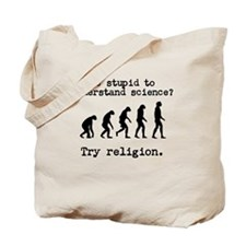 Too stupid to understand science? Try religion. To