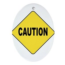 Caution Sign Ornament (Oval)