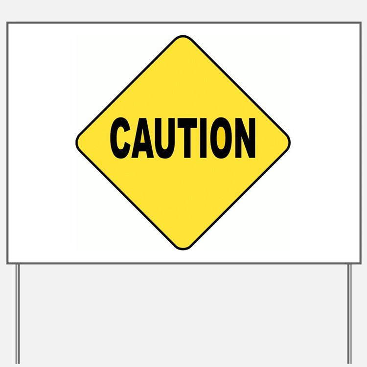 Caution Sign Yard Sign