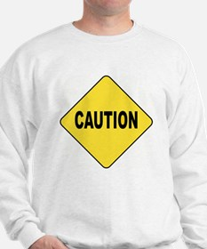 Caution Sign Sweatshirt