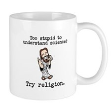 Too stupid to understand science? Try religion. Mu