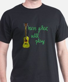 Have Guitar Will Play T-Shirt