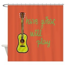 Have Guitar Will Play Shower Curtain