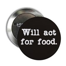 "Will Act for Food 2.25"" Button (10 pack)"