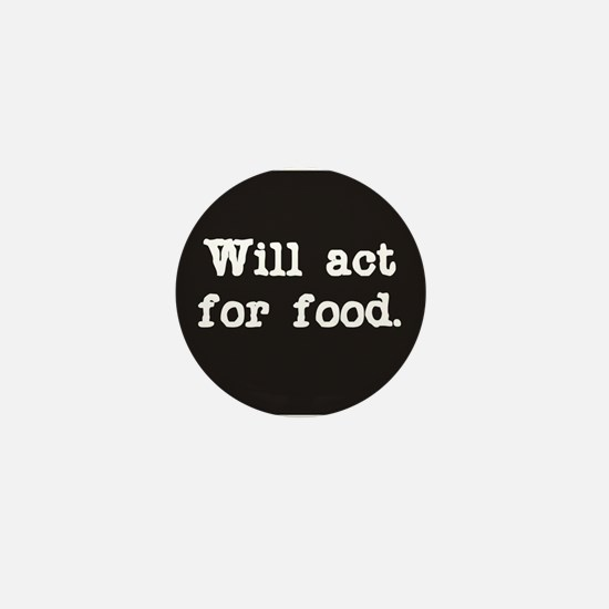 Will Act for Food Mini Button