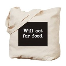 Will Act for Food Tote Bag