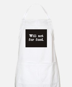 Will Act for Food BBQ Apron