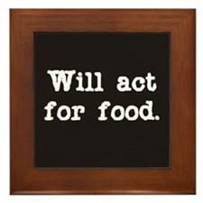 Will Act for Food Framed Tile