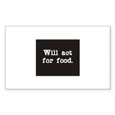 Will Act for Food Rectangle Decal