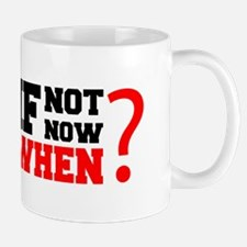 If Not Now. When? | Fitness & Bodybuilding Slogan