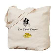 Love Loyalty Laughter Tote Bag
