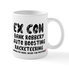 EX CON - LOOKING FOR INSIDE JOB! Small Mug