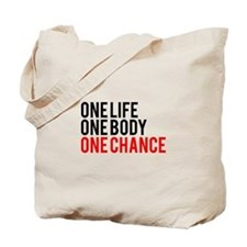 One Life One Body One Chance   Fitness Slogan Tote