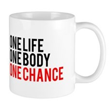 One Life One Body One Chance | Fitness Slogan Small Mug