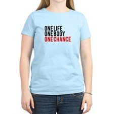 One Life One Body One Chance | Fitness Slogan T-Sh