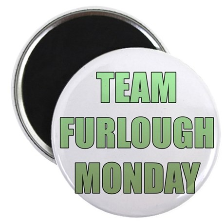 "Team Furlough Monday 2.25"" Magnet (10 pack)"