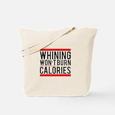 Whining Won't Burn Calories | Fitness Slogan Tote