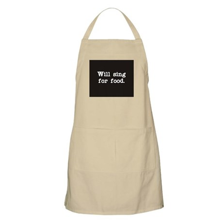 Will sing for food. BBQ Apron