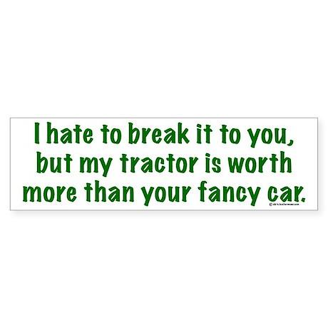 My tractor (green text) Bumper Sticker