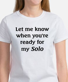 You're Ready for my Solo Tee