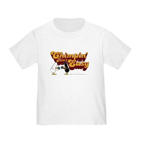 Chimpin' Ain't Easy Toddler T-Shirt