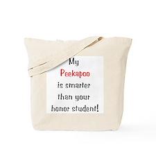 My Peekapoo is smarter... Tote Bag