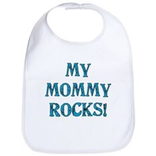 My Mommy Rocks Bib